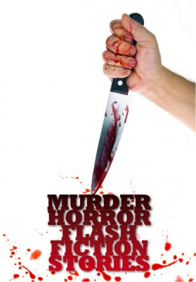 Murder: Horror Flash Fiction Stories