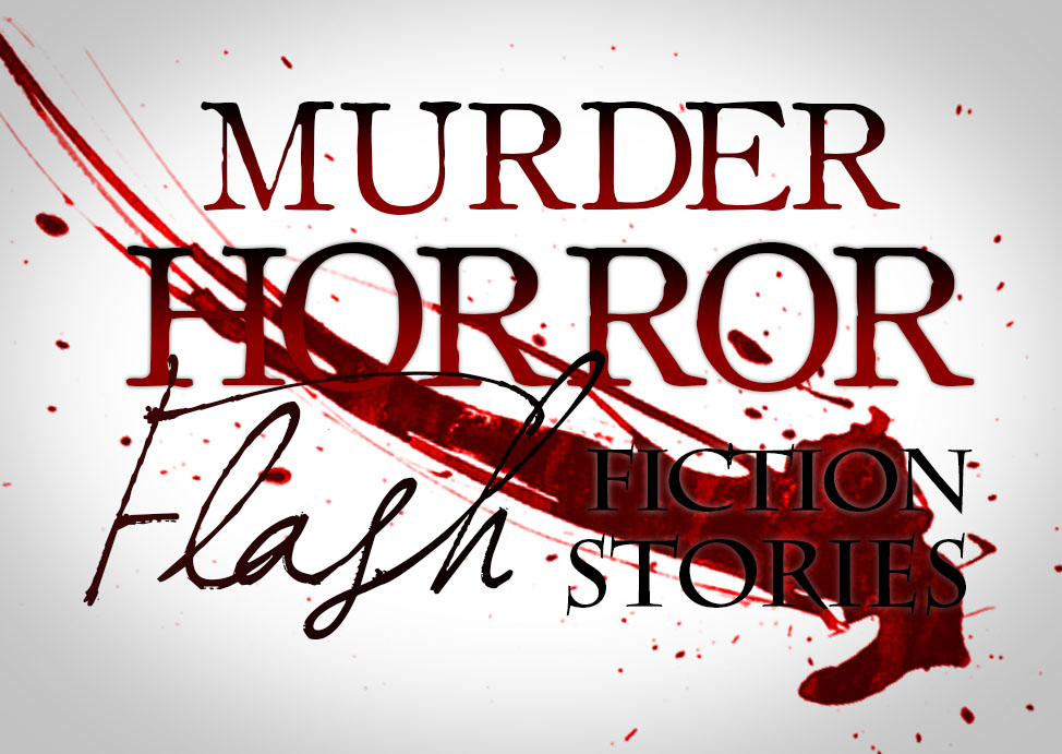 murder-horror-flash-fiction-stories