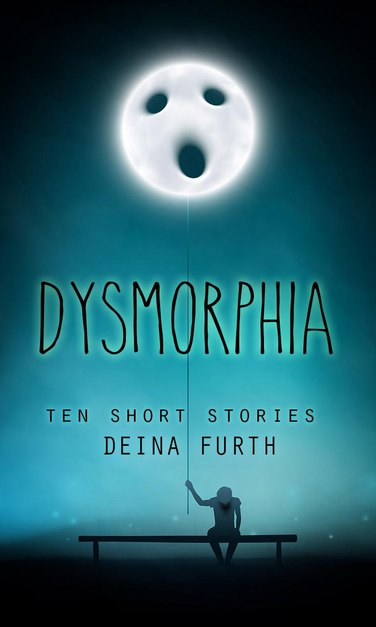 Dysmorphia: 10 Short Stories