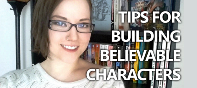 VIDEO: Tips for Building Believable Characters