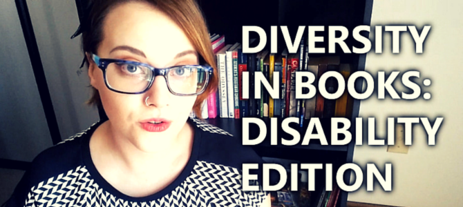 VIDEO: Diversity in Books: Disability Edition