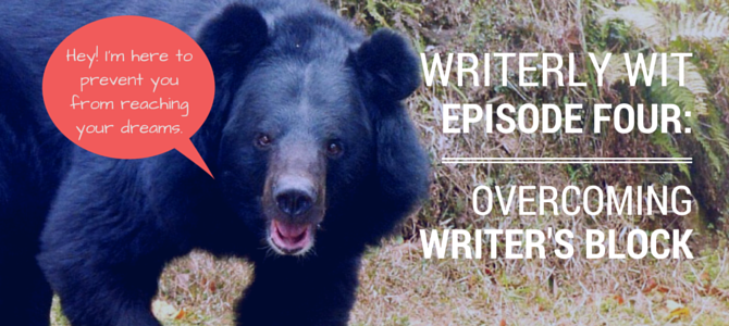 Writerly Wit 4: Overcoming Writer's Block