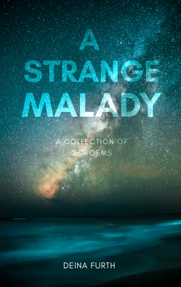 A Strange Malady: A Collection of 26 Poems by Deina Furth